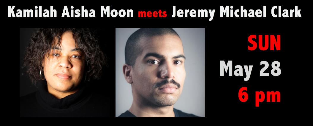 Kamilah Aisha Moon meets Jeremy Michael Clark on May-28, 2017